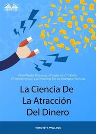 La Ciencia De La Atracción Del Dinero - Librerie.coop
