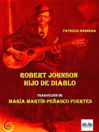 Robert Johnson Hijo De Diablo - Librerie.coop