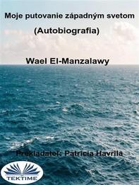 Moje Putovanie Západným Svetom (Autobiografia) - Librerie.coop