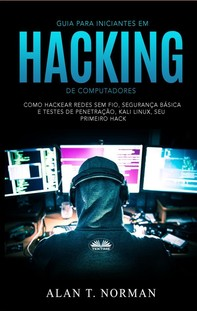 Guia Para Iniciantes Em Hacking De Computadores - Librerie.coop