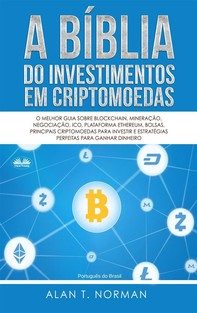 A Bíblia Do Investimentos Em Criptomoedas - Librerie.coop