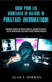 Guide Pour Les Débutants En Matière De Piratage Informatique - Librerie.coop