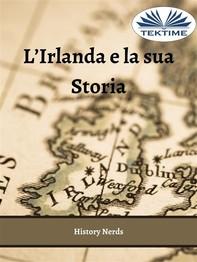 L'Irlanda E La Sua Storia - Librerie.coop