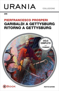 Garibaldi a Gettysburg - Ritorno a Gettysburg (Urania) - Librerie.coop