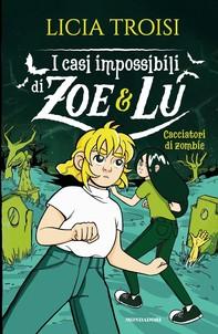 I casi impossibili di Zoe&Lu - 3. Cacciatori di zombie - Librerie.coop