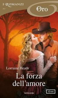 La forza dell'amore (I Romanzi Oro) - Librerie.coop