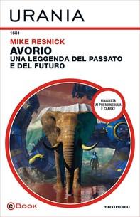 Avorio: una leggenda del passato e del futuro (Urania) - Librerie.coop