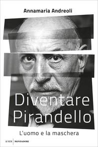 Diventare Pirandello - Librerie.coop