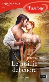 Le insidie del cuore (I Romanzi Passione) - Librerie.coop