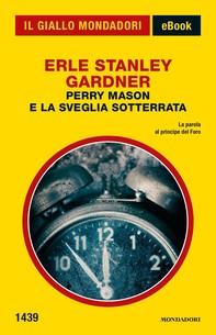 Perry Mason e la sveglia sotterrata (Il Giallo Mondadori) - Librerie.coop