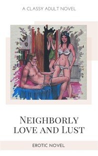 Neighborly love and Lust - Librerie.coop