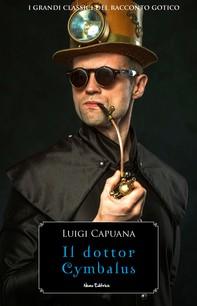 Il dottor Cymbalus -  #6 Serie I Grandi Classici del Racconto Gotico - Librerie.coop