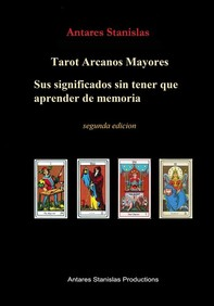 Tarot Arcanos Mayores, sus significados sin tener que aprender de memoria. 2ed - Librerie.coop