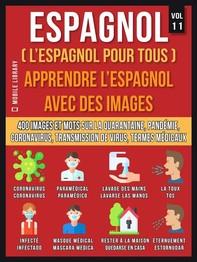 Espagnol (L'Espagnol Pour Tous) - Apprendre L'Espagnol Avec Des Images (Vol 11) - Librerie.coop
