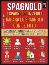 Spagnolo (Spagnolo da Zero) Impara lo spagnolo con le foto  (Vol 11) - Librerie.coop