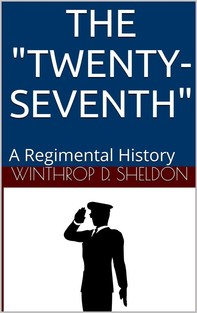 "The ""Twenty-Seventh"" / A Regimental History - Librerie.coop"