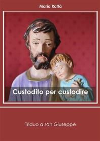 Custodito per custodire. Triduo a san Giuseppe - Librerie.coop