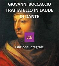 Trattatello in laude di Dante - Librerie.coop