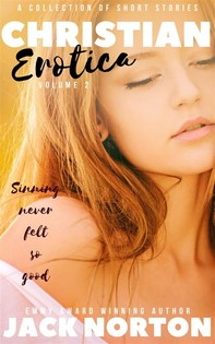Christian Erotica, Volume 2: A Collection Of Short Stories - Librerie.coop