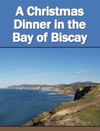 A Christmas Dinner in the Bay of Biscay - Librerie.coop