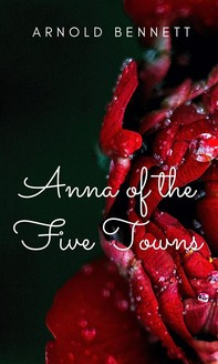 Anna of the Five Towns - Librerie.coop