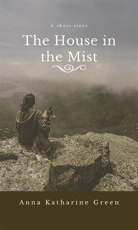The House in the Mist - Librerie.coop