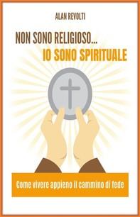 Non sono religioso... Io sono spirituale! - Librerie.coop