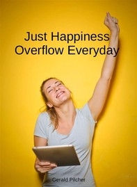 Just Happiness Overflow Everyday - Librerie.coop