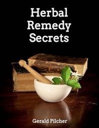 Herbal Remedy Secrets - Librerie.coop