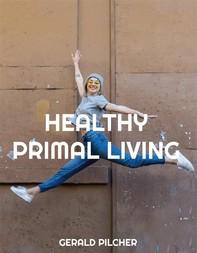 Healthy Primal Living - Librerie.coop