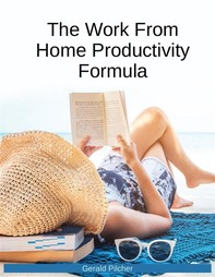 The Work From Home Productivity Formula - Librerie.coop