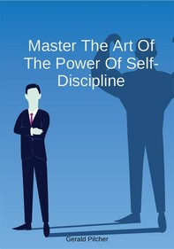 Master The Art Of The Power Of Self-Discipline - Librerie.coop
