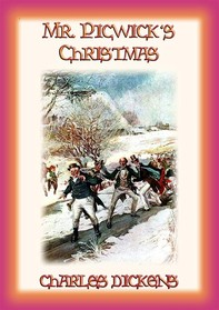 MR PICKWICK'S CHRISTMAS - the Pickwickians spend Christmas at the manor farm in Dingley Dell - Librerie.coop