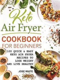 Keto Air Fryer Cookbook For Beginners - Librerie.coop