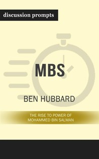 "Summary: ""MBS: The Rise to Power of Mohammed bin Salman"" by Ben Hubbard - Discussion Prompts - Librerie.coop"