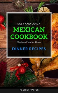 Easy and quick Mexican Cookbook Dinner Series - Librerie.coop