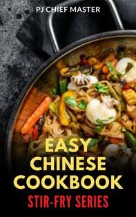 Easy Chinese Cookbook Stir-Fry Series - Librerie.coop