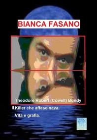 Theodore Robert (Cowell) Bundy il Killer che affascinava - Librerie.coop
