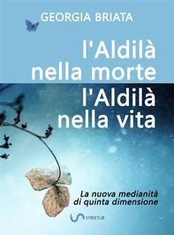 L'aldilà nella morte, l'aldilà nella vita - Librerie.coop