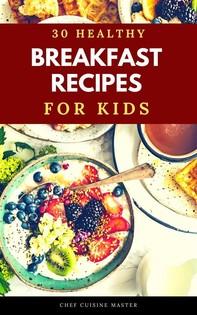 30 Healthy Breakfasts for Kids - Librerie.coop