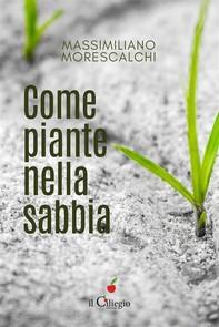 Come piante nella sabbia - Librerie.coop