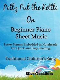 Polly Put the Kettle On Beginner Piano Sheet Music - Librerie.coop