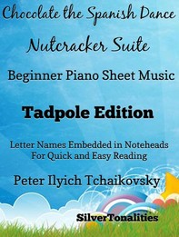 Chocolate the Spanish Dance Nutcracker Suite Beginner Piano Sheet Music Tadpole Edition - Librerie.coop