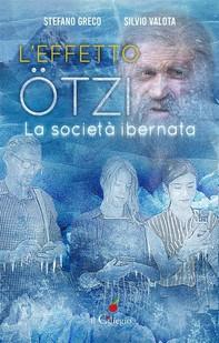 L'effetto Ötzi. La società ibernata - Librerie.coop