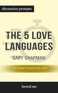 "Summary: ""The 5 Love Languages: The Secret to Love that Lasts"" by Gary Chapman - Discussion Prompts - Librerie.coop"