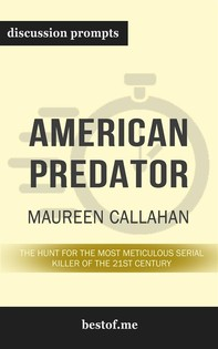 "Summary: ""American Predator: The Hunt for the Most Meticulous Serial Killer of the 21st Century"" by Maureen Callahan - Discussion Prompts - Librerie.coop"