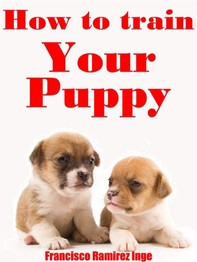 How To Train Your Puppy - Librerie.coop