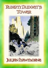 RUMPTY-DUDGET'S TOWER - A Children's Fairy Tale Adventure - Librerie.coop