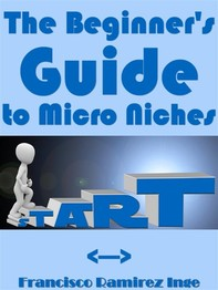The Beginner's Guide to Micro Niches - Librerie.coop