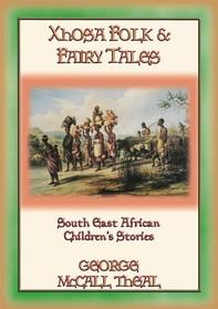 XHOSA FOLK & FAIRY TALES - 21 Xhosa children's stories from Nelson Mandela's homeland - Librerie.coop